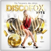 Die Tanzparty des Jahres - Discofox Hits by Various Artists