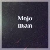 Mojo man von Various Artists