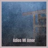 Adios Mi Amor by Various Artists