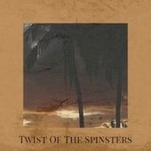 Twist Of The Spinsters by Various Artists
