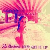 Dream Girl von Slo Moshion