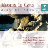 Sébastien Le Camus: Airs de cour by Véronique Gens