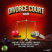 Divorce Court Riddim by Various Artists