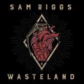 Wasteland by Sam Riggs