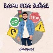 Dame Una Señal by Gian Marco