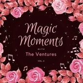 Magic Moments with the Ventures, Vol. 2 von The Ventures