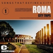Songs That Define a City: Roma, (Arrivederci Roma), Volume 1 de Various Artists