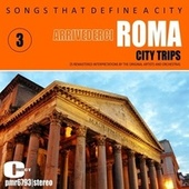 Songs That Define a City: Roma (Arrivederci Roma), Volume 3 de Various Artists