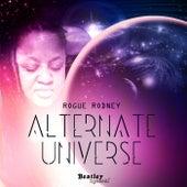 Alternate Universe by Rogue Rodney