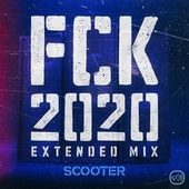FCK 2020 (Extended Mix) by Scooter