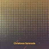 Christmas Serenade by Various Artists