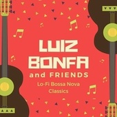 Lo-Fi Bossa Nova Classics von Luiz Bonfa and Friends