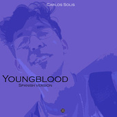 Youngblood (Spanish Version) by Carlos Solis