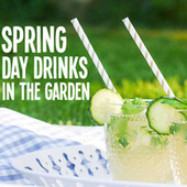 Spring Day Drinks In The Garden by Various Artists