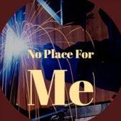 No Place For Me de Various Artists