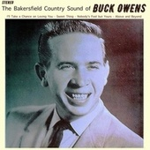 The Bakersfield Country Sound of Buck Owens by Buck Owens