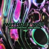 Without You von Now O Later