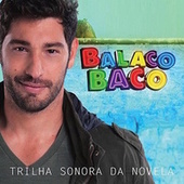 Balacobaco (Trilha Sonora Original) de Various Artists