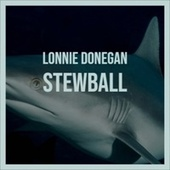 Lonnie Donegan Stewball by Various Artists