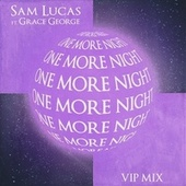 One More Night (VIP Mix) by S.a.m Lucas