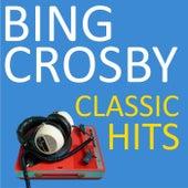 Classic Hits von Bing Crosby