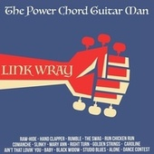 The Power Chord Guitar Man by Link Wray