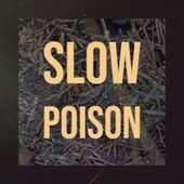 Slow Poison by Various Artists