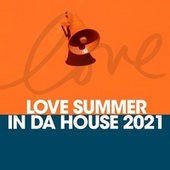Love Simmer in Da House 2021 by Various Artists