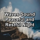 Waves Sound Peaceful and Restful Night by Massage Music
