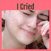 I Cried de Various Artists