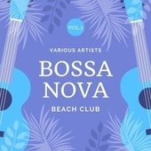 Bossa Nova Beach Club, Vol. 1 by Various Artists