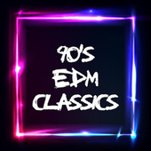 90's EDM Classics by Various Artists