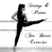Strings & Piano For Barre Exercise by Royal Philharmonic Orchestra
