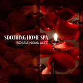 Soothing Home Spa (Relaxing Bossa Nova Jazz for Bath Time, Deep Rest at Home) by Pure Spa Massage Music