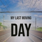 My Last Moving Day by Various Artists