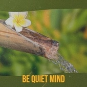 Be Quiet Mind by Various Artists