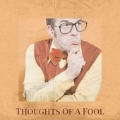 Thoughts Of A Fool by Various Artists