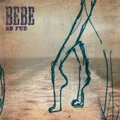 Se Fue by Bebe