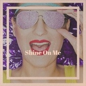 Shine On Me von Various Artists