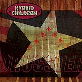Drugster by Hybrid Children