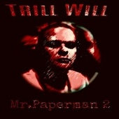 Mr.Paperman 2 by Trill Will