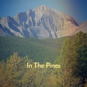 In The Pines by Various Artists