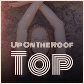 Up On The Roof Top by Various Artists