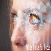 White Noise For Focus by Color Noise Therapy
