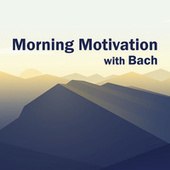 Morning Motivation with Bach by Johann Sebastian Bach