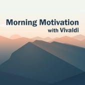 Morning Motivation with Vivaldi by Antonio Vivaldi