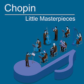 Chopin: Little Masterpieces by Frédéric Chopin