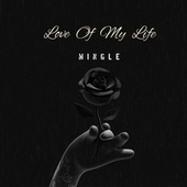 Love Of My Life by Mingle