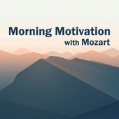 Morning Motivation with Mozart by Wolfgang Amadeus Mozart