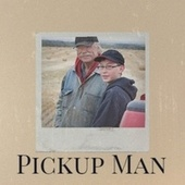 Pickup Man by Various Artists
